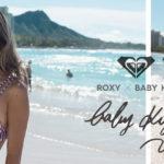 """ROXY × Baby Kiy"" コラボレーションアイテムが発売"